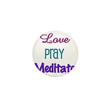 Love Pray Meditate Mini Button