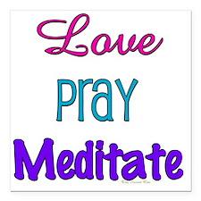 "Love Pray Meditate Square Car Magnet 3"" x 3"""