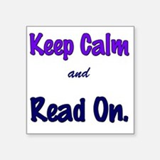 "Keep Calm and Read On. Square Sticker 3"" x 3"""