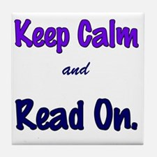 Keep Calm and Read On. Tile Coaster