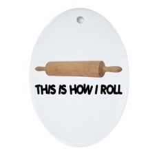 How I Roll Baking Oval Ornament