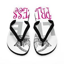 Long Live the PRINCESS Flip Flops