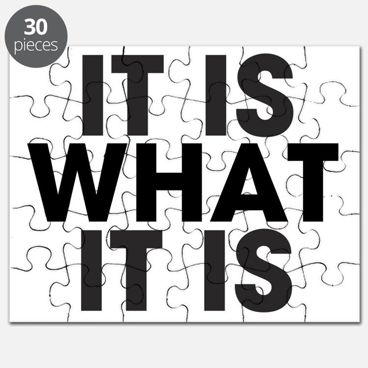 It is what it is Puzzle
