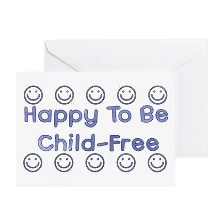 Happy To Be Child-Free Greeting Cards (Pk of 10)