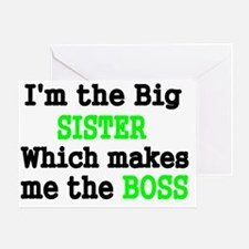 IM THE BIG SISTER WHICH MAKES ME THE Greeting Card