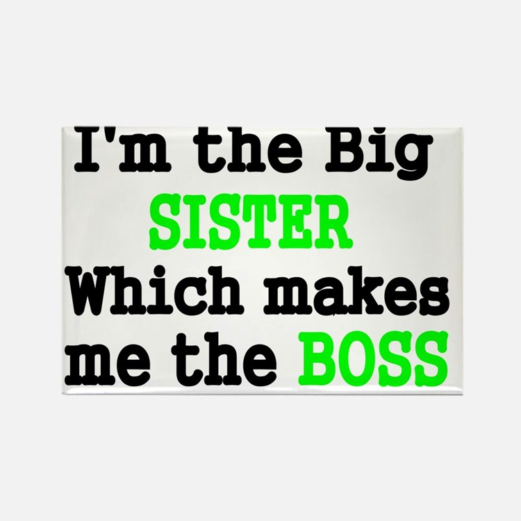 IM THE BIG SISTER WHICH MAKES ME  Rectangle Magnet