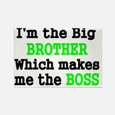 IM THE BIG BROTHER WHICH MAKES ME Rectangle Magnet