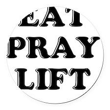 eat pray lift Round Car Magnet