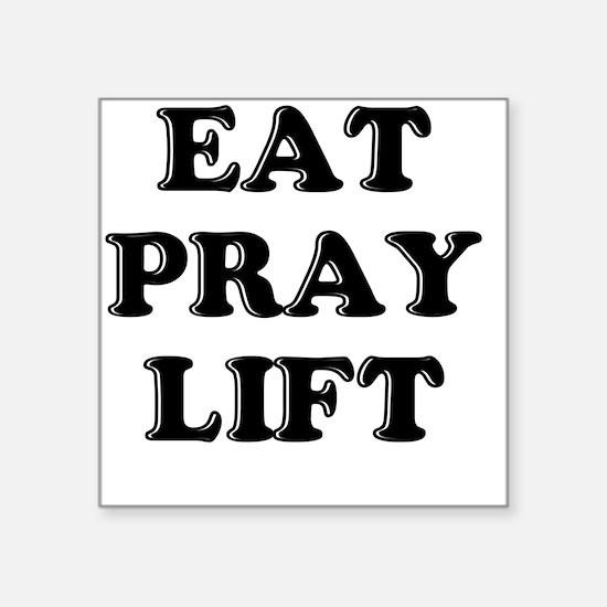 "eat pray lift Square Sticker 3"" x 3"""