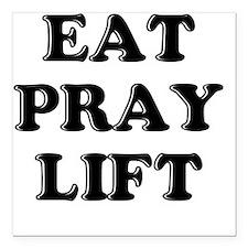 "eat pray lift Square Car Magnet 3"" x 3"""