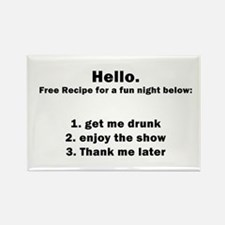 Get me drunk and start the sh Rectangle Magnet