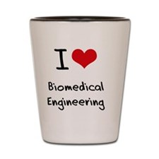 I Love BIOMEDICAL ENGINEERING Shot Glass