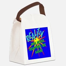 Reality will never disappoint me  Canvas Lunch Bag