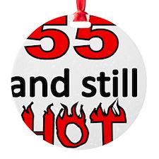 55 and still HOT Ornament