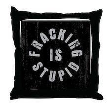 frac-stupid-BUT Throw Pillow
