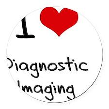 I Love DIAGNOSTIC IMAGING Round Car Magnet
