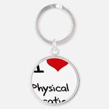 I Love PHYSICAL EDUCATION Round Keychain