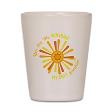 You Are My Sunshine Shot Glass