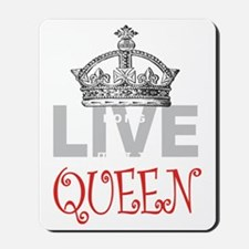 Long Live the QUEEN Mousepad