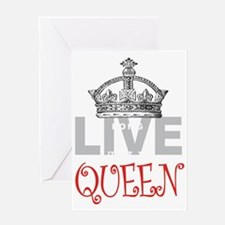 Long Live the QUEEN Greeting Card