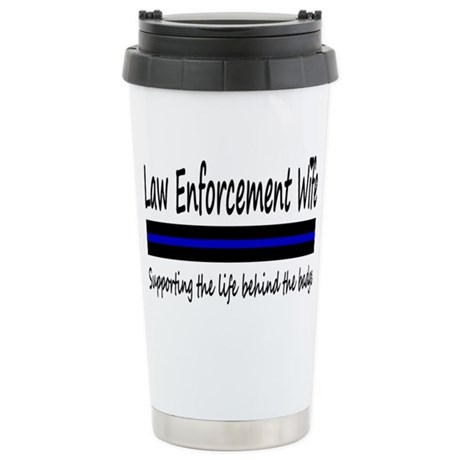 Law Enforcement Wife Stainless Steel Travel Mug