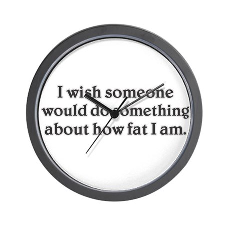 i wish someone would do somet Wall Clock