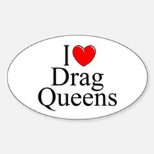 """""""I Love (Heart) Drag Queens"""" Oval Decal"""