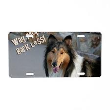 Wag more, Bark Less Aluminum License Plate