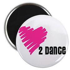 """""""Love 2 Dance"""" Round Magnet"""