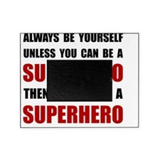 Be Superhero Picture Frame