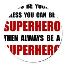 Be Superhero Round Car Magnet