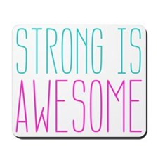 Strong is Awesome Mousepad