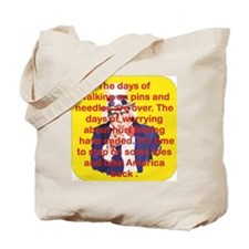 THE DAYS OF WALKING ON PINS AND NEEDLES R Tote Bag