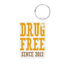 Drug Free Since 2012 Keychains