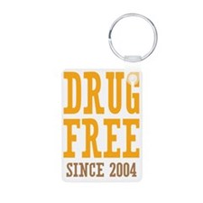 Drug Free Since 2004 Keychains