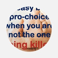 ITS EASY BEING PRO CHOICE Round Ornament
