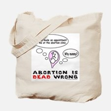 ABORTION DEAD WRONG Tote Bag