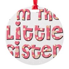 Im The Little Sister Ornament