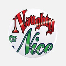 "Christmas Naughty or Nice Cartoon Lett 3.5"" Button"