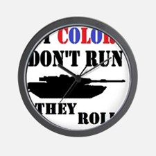 My Colors Don't Run, They Roll Wall Clock