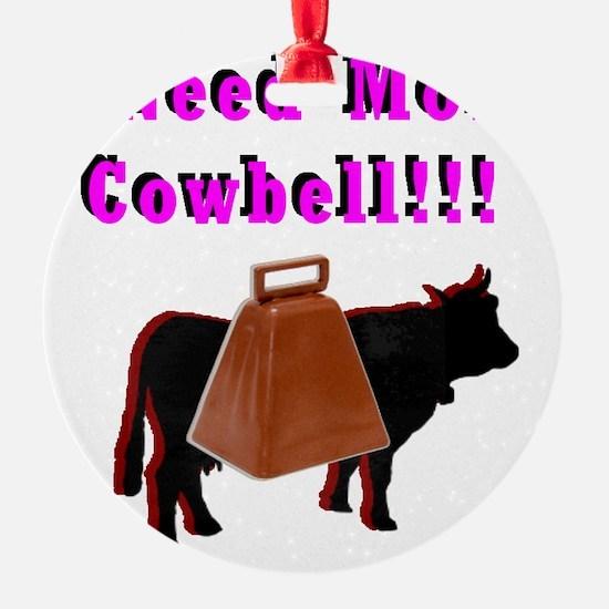 I Need More Cowbell! Ornament