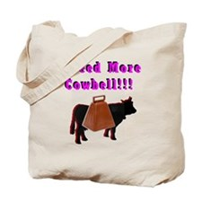 I Need More Cowbell! Tote Bag