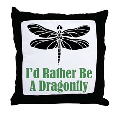Rather Be A Dragonfly Throw Pillow