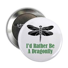 Rather Be A Dragonfly Button