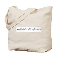 Jonathan's hot new wife Tote Bag
