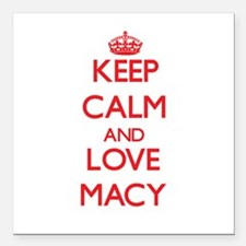 """Keep calm and love Macy Square Car Magnet 3"""" x 3"""""""