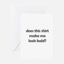 does this make me look bald?  Greeting Cards (Pack