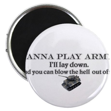 """Wanna play army? 2.25"""" Magnet (100 pack)"""