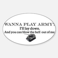 Wanna play army? Oval Decal
