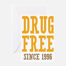 Drug Free Since 1996 Greeting Card